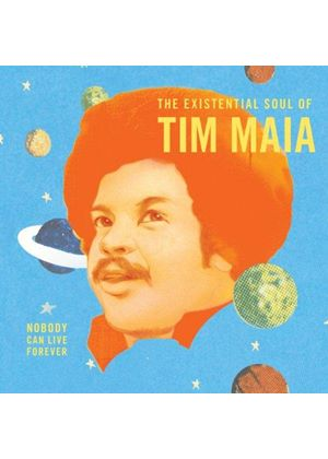 Tim Maia - World Psychedelic Classics 4 (Nobody Can Live Forever  The Existential Soul Of Tim Maia) (Music CD)