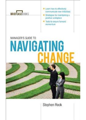 Managers Guide To Navigating Change