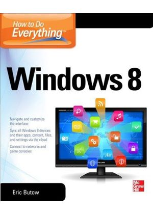 How To Do Everything Windows 8