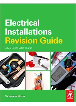 Electrical Installations Revision Guide: City & Guilds 2382 Course