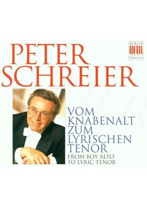 VARIOUS COMPOSERS - Peter Schreier: From Boy Alto To Lyric Tenor