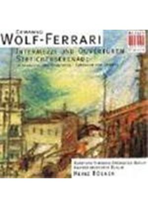 Wolf-Ferrari: Intermezzos & Overtures-Serenade for Strings