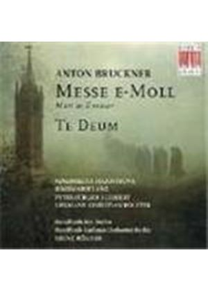 Bruckner: Mass in E minor & Te Deum