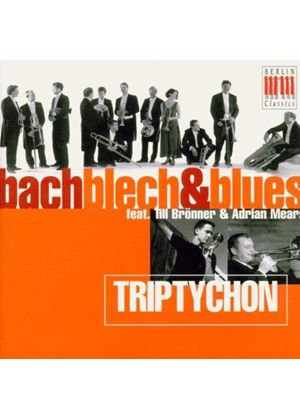 Triptychon - Bach, Blech And Blues