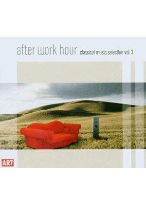 VARIOUS COMPOSERS - After Work Hour - Vol. 3