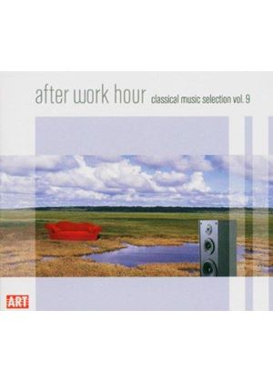 VARIOUS COMPOSERS - After Work Hour - Vol. 9