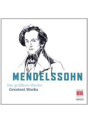Mendelssohn: (The) Greatest Works