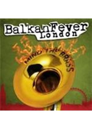 Various Artists - Balkan Fever London (Mind The Brass) (Music CD)
