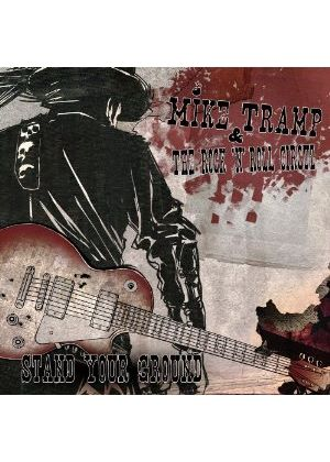 Mike Tramp & The Rock 'n' Roll Circuz - Stand Your Ground (Music CD)