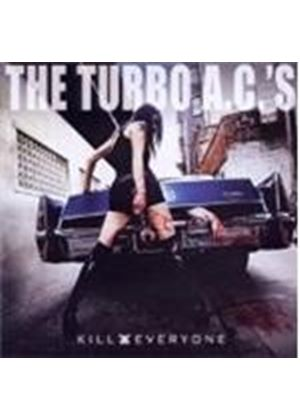 Turbo A.C.'s (The) - Kill Everyone (Music CD)
