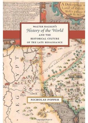 Walter Raleghs History Of The World And The Historical Culture Of The Late Renaissance