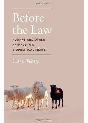 Before The Law - Humans And Other Animals In A Biopolitical Frame