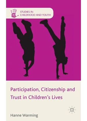 Participation, Citizenship And Trust In Childrens Lives