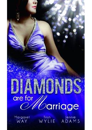 Diamonds Are For Marriage