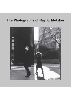 Photographs Of Ray K. Metzker