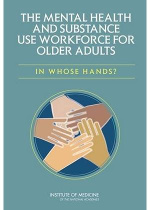 Mental Health And Substance Use Workforce For Older Adults