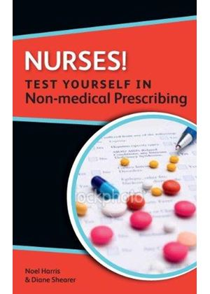 Nurses! Test Yourself In Non-Medical Prescribing