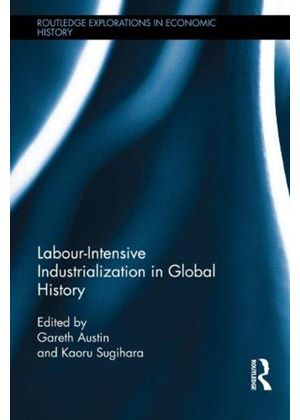 Labour-Intensive Industrialization In Global History