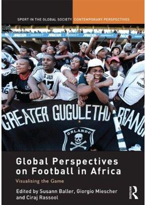 Global Perspectives On Football In Afric