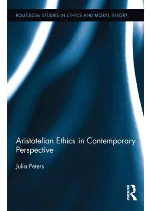 Aristotelian Ethics In Contemporary Perspective