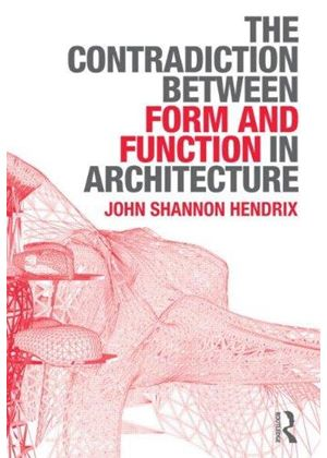 Contradiction Between Form And Function In Architecture