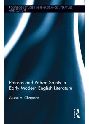 Patrons And Patron Saints In Early Modern English Literature
