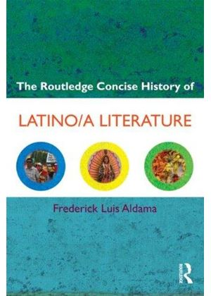 Routledge Concise History Of Latino/a Literature