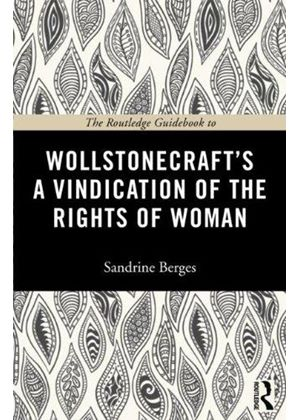 Routledge Guidebook To Wollstonecrafts A Vindication Of The Rights Of Woman