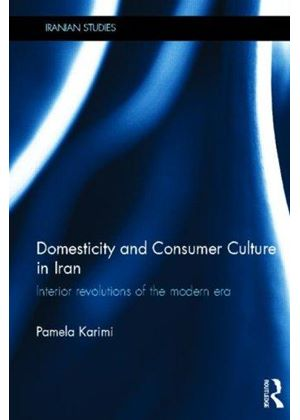 Domesticity And Consumer Culture In Iran