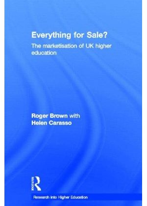 Everything For Sale? The Marketisation Of Uk Higher Education