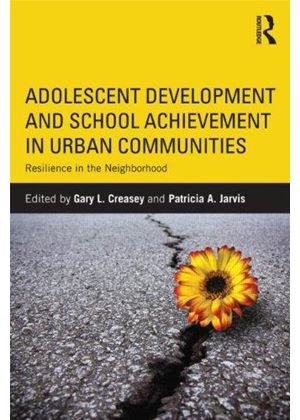 Adolescent Development And School Achievement In Urban Communities