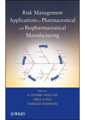 Application Of Risk Management For Pharmaceutical And Biological Products Manufacturing