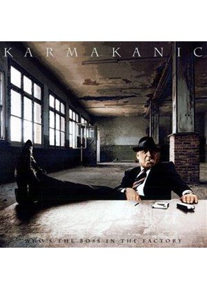 Karmakanic - Who's the Boss in the Factory? (Music CD)
