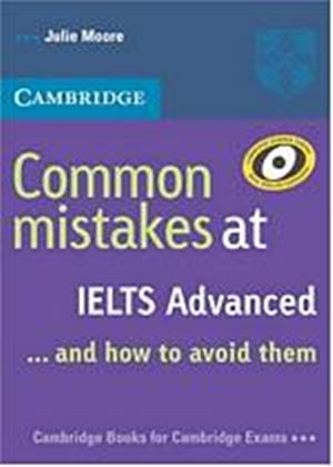 Common Mistakes At IELTS Advanced & How To Avoid Them