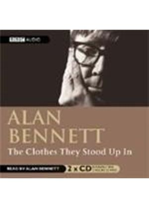Alan Bennett - Clothes They Stood Up In (Bennett)