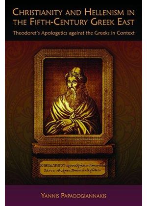 Christianity And Hellenism In The Fifth-Century Greek East