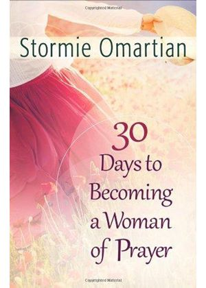 30 Days To Becoming A Woman Of Prayer
