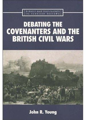 Debating The Covenanters & The British C