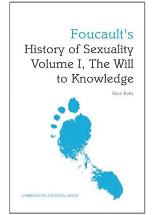 Foucaults History Of Sexuality Volume I, The Will To Knowledge