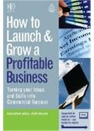 How To Launch And Grow A Profitable Business