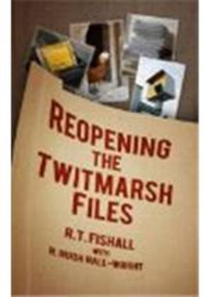 Reopening The Twitmarsh Files