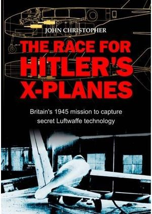 Race For Hitlers X-Planes