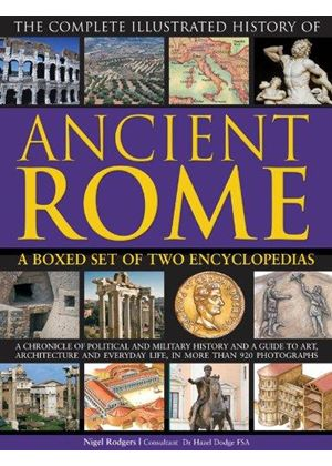 Complete Illustrated History Of Ancient Rome