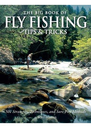Big Book Of Fly Fishing Tips & Tricks