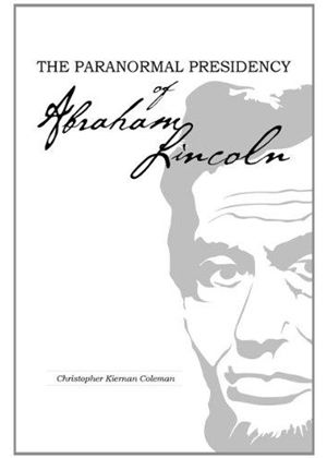 Paranormal Presidency Of Abraham Lincoln