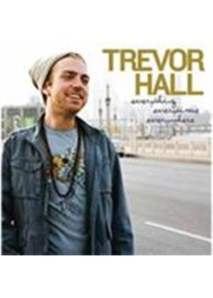 Trevor Hall - Everything, Everytime, Everywhere (Music CD)