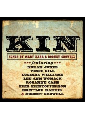 Rodney Crowell - Kin: Songs By Mary Karr & Rodney Crowell (Music CD)