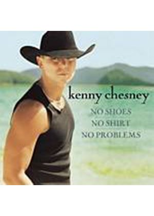 Kenny Chesney - No Shoes, No Shirt, No Problems (Music CD)