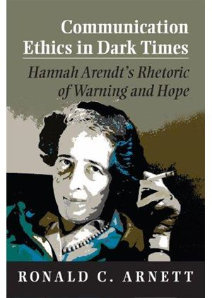 Communication Ethics In Dark Times