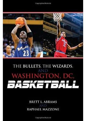 Bullets, The Wizards, And Washington, Dc, Basketball